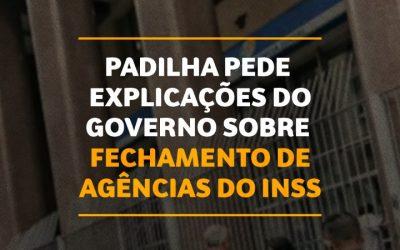 Padilha pede que Paulo Guedes explique motivos do fechamento de agências do INSS