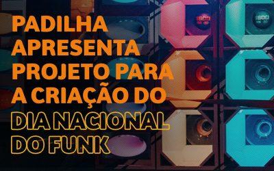 Padilha apresenta projeto pela adoção do Dia do Funk